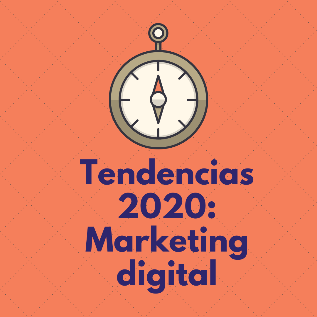 10 tendencias del 2020 en marketing online