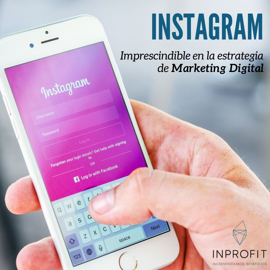 ¿Por qué Instagram es imprescindible en la estrategia de Marketing Digital?